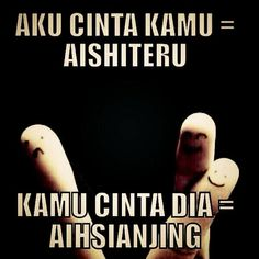 Aku cinta kamu = Aishiteru. Kamu cinta dia = Aihsianjing.