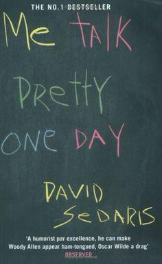 Uncultured Critic: Book Review: Me Talk Pretty One Day by David Sedaris