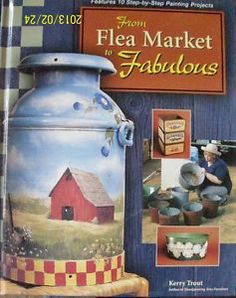 FROM FLEA MARKET TO FABULOUS by Kerry Trout