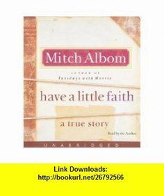 Have a Little Faith CD A True Story [AUDIOBOOK] [UNABRIDGED] (Audio CD) Mitch Albom ,   ,  , ASIN: B002V9W2PY , tutorials , pdf , ebook , torrent , downloads , rapidshare , filesonic , hotfile , megaupload , fileserve