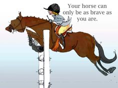 as brave as you are, oh i miss my horses