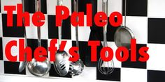 I've broken down this article into two sections:  essential kitchen tools, and those kitchen tools which are not necessary but can be very helpful in certain situations.  Use these lists as a guideline to help you achieve health and happiness while on the Paleo Diet...http://www.paleodietfoodlist.net/2013/05/the-paleo-chefs-tools/