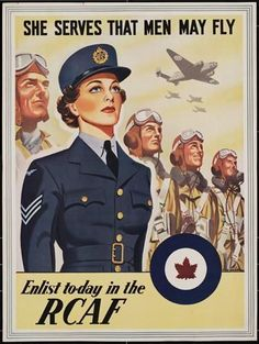 At first the Canadian government didn't want women in the military; later it actively recruited them through posters like this one. http://elinorflorence.com/blog/118060