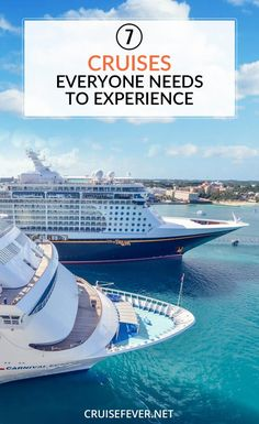 Cruises can take you to just about any destination in the world. From the blue waters of the Caribbean to the glaciers in Alaska, here are seven cruises that everyone should take.