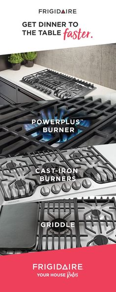 Whether you want to boil, sear or sauté faster, the PowerPlus™ burner gives you the power to cook your way, with 18,200 BTU. And durable cast-iron grates make it easy to cook multiple dishes and slide heavy pots and pans across burners.