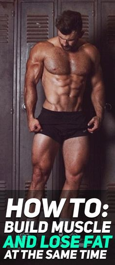 Find out how to build muscle mass and lose fat at the same time! #fitness #gym #muscle #exercises #exercise #workout #health #fatloss