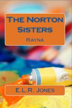 The Norton Sisters: {Book 1: Rayna}, http://www.amazon.com/dp/B00HLKFDZO/ref=cm_sw_r_pi_awdm_cVbYsb0RT90NK