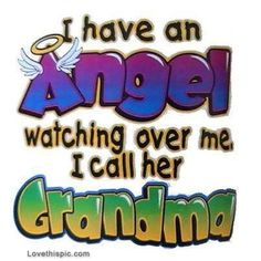 I have an angel watching over me. I call her Grandma. I admired my grandmother so much. Life Quotes Love, Family Quotes, Me Quotes, Angel Quotes, Grandma Birthday Quotes, Missing Loved Ones, Missing Grandma Quotes, Grandmother Quotes, Love You