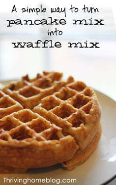 Waffles from Pancake Mix- ADD 1/8 CUP OIL