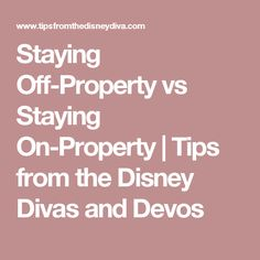 Staying Off-Property vs Staying On-Property | Tips from the Disney Divas and Devos