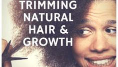 The Link Between Trimming Natural Hair and Hair Growth