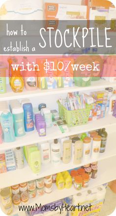 How to Establish a Stockpile and Save on Household Expenses with Just $10 Per Week! #stockpiling