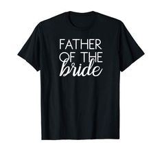 Father of the Bride Matching Family Wedding Bridal Party Tee Graphic tees outfits and new graphic t shirts! we're all about laid back styling and weekend vibes! Graphic Tee Outfits, Cute Graphic Tees, Father Of The Bride Outfit, Mama Shirt, T Shirt, Vintage Tee Shirts, Mom Outfits, Family Shirts, Shirt Shop