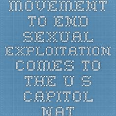 Movement to End Sexual Exploitation comes to the U.S. Capitol. National Center on Sexual Exploitation's event entitled, Pornography: A Public Health Crisis