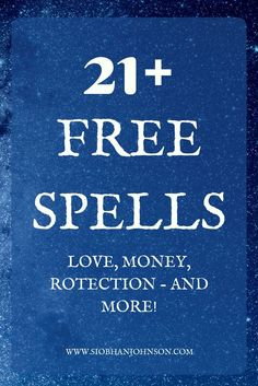 21+ Free Spells! Love spells, money spells, protection spells - and more!