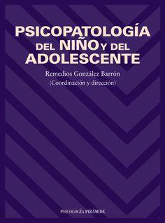 Psicopatología del niño y del adolescente / coordinación y dirección Remedios González Barrón