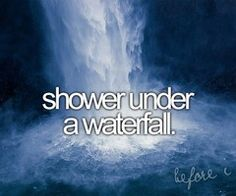 shower under a waterfall