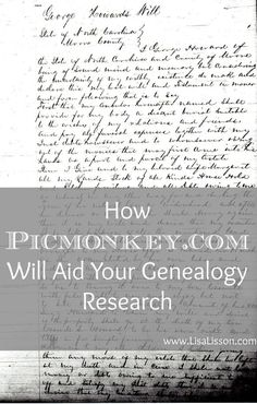 PicMonkey is a free online photo editing site. Using it to edit images of historical records and making them easier to read is so helpful!.  With photo editing, the document can be cropped, highlighted, sharpened, enlarged….Many possibilities exist to make your genealogy document more easily read.