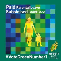 The Green Party has a long term vision for childcare that will make the lives of parents easier. We want to: - Introduce 6 months paid parental leave on top of existing maternity leave. - Introduce the right to unpaid parental leave for both parents up to the third birthday. - Introduce a childcare subsidy for children under 3. - Insist that new schools have pre-school facilities to assist transition and avoid multiple drop off points. - In the medium to long term parents should not spend…