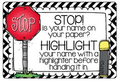 STOP Getting Those 'No Name' Papers: Have students highlight their names on the sheet before turning it in.