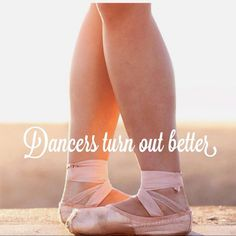 "If you think about it... A dancer needs to ""turn out"" her feet more than a normal person #dancequotes"
