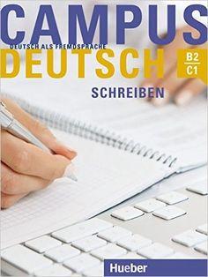 Campus Deutsch : Deutsch als Fremdsprache : B2-C1. Schreiben / Patricia Buchner ; Herausgegeben von Oliver Bayerlein - Frankfurt am Main : Hueber, cop. 2015
