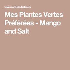 Mes Plantes Vertes Préférées - Mango and Salt