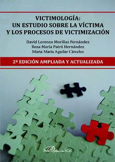Victimología : un estudio sobre la víctima y los procesos de victimización / David Lorenzo Morillas Fernández, Rosa María Patró Hernández, Marta María Aguilar Cárceles. - 2ª ed. - 2014