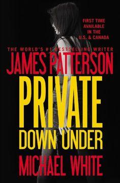 Private Down Under by James Patterson,http://www.amazon.com/dp/1455529788/ref=cm_sw_r_pi_dp_RMV6sb0PF79QN17M