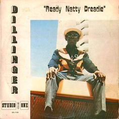 """Dillinger - """"Ready Natty Dreadie"""" (Ten To One)-Studio One - unknown release date"""