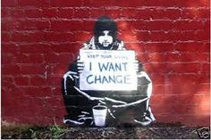 banksy art keep your coins i want change - Google Search
