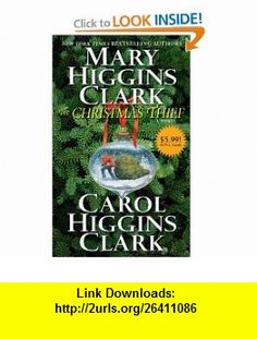 The Christmas Thief A Novel (9781451609363) Mary Higgins Clark, Carol Higgins Clark , ISBN-10: 1451609361  , ISBN-13: 978-1451609363 ,  , tutorials , pdf , ebook , torrent , downloads , rapidshare , filesonic , hotfile , megaupload , fileserve