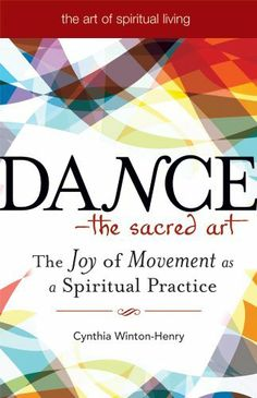 Dance - The Sacred Art: The Joy of Movement as a Spiritual Practice (Art of Spiritual Living) by Cynthia Winton-Henry. Save 20 Off!. $13.53. Author: Cynthia Winton-Henry. Series - Art of Spiritual Living. Publisher: Skylight Paths Publishing; 1 edition (October 1, 2009). Publication: October 1, 2009