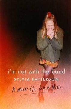 I'm Not With The Band - Book Depository