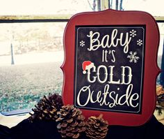 Christmas Chalkboard Sign- Baby It's Cold Outside - Christmas Decor - Rustic Decor. $45.00, via Etsy.