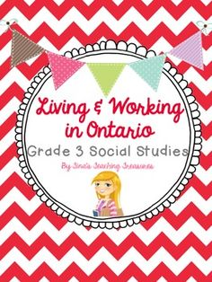 Living and Working in Ontario Grade 3 Social Studies for the New Curriculum Unit Bundle! 101 Pages for 10$! Craftivities, Partner Talk Cards, Info & repsonse sheets and Research & Application Tasks!