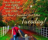 Have A Beautiful, God Filled Tuesday