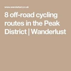 8 off-road cycling routes in the Peak District Off Road Cycling, Peak District, Mountain Biking, Offroad, Wanderlust, Off Road