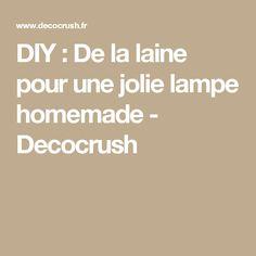 DIY : De la laine pour une jolie lampe homemade - Decocrush