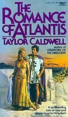 Taylor Caldwell: The Romance of Atlantis. I remember reading this book; I finally found it!!!