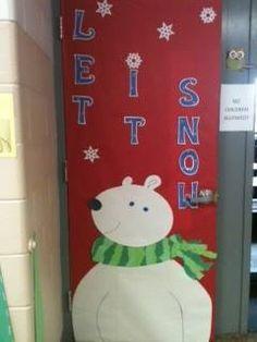 Classroom Door for Winter...I did a Polar Bear, Polar Bear theme ...