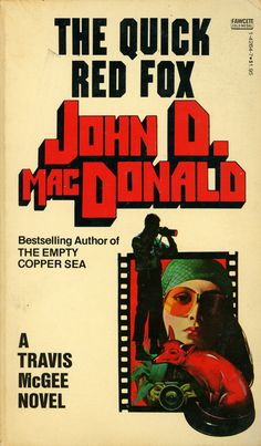 ITC Machine was a recurring star on the covers of John D. MacDonald's Travis McGee series. In the late for The Quick Red Fox, the extruded ITC Pioneer (released in takes the octagonal style to another level. Pulp Fiction Book, Lending Library, Robert Mcginnis, Best Series, Red Fox, Bestselling Author, Thriller, Good Books, Reading