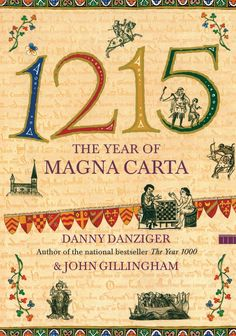 1215 : The Year of Magna Carta by Danny Danziger and John Gillingham Paperback) for sale online History Class, History Books, Canterbury, Date, Trial By Ordeal, Carta Magna, King John, Plantagenet, Gillingham