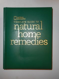 National Geographic Complete Guide to Natural Home Remedies Leather Deluxe Ed. National Geographic Society, Natural Home Remedies, Nature, Leather, Natural Remedies, Naturaleza, Nature Illustration, Off Grid, Natural