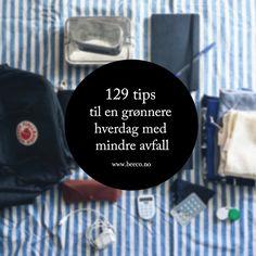 Blogg beecoshop.no - Vi redder verden litt: 129 tips til en grønnere hverdag med mindre avfall...