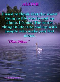 Alone  #wisdom   #words   #wordsofwisdom   #thoughts   #quotes   #inspiration #truth #jesuslovesyou #Thinkingpositive