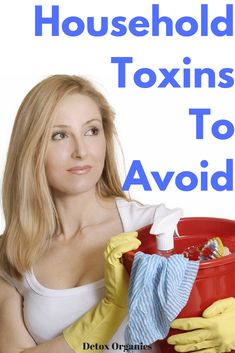 Try and avoid these common household toxins for better health Detox Organics, Beauty Detox, Body Detox Cleanse, Detoxify Your Body, Detox Tips, Diet Supplements, Natural Detox, Sugar Detox, Healthy Recipes For Weight Loss