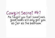 cowgirl secrets ♥ Up Quotes, Music Quotes, Country Life, Country Girls, Cowgirl Secrets, Heartland, Tomboy, Real Talk, The Secret