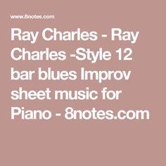 Ray Charles - Ray Charles -Style 12 bar blues Improv sheet music for Piano - 8notes.com