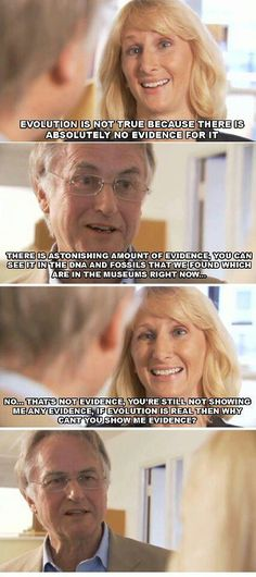 Creationist tells Dawkins there is no evidence for evolution. http://www.youtube.com/watch?v=YFjoEgYOgRo